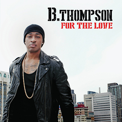 B.THOMPSON 'For The Love'