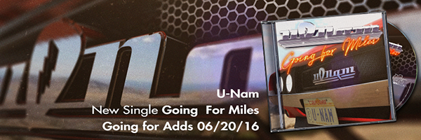 "U-Nam ""Going for miles"""