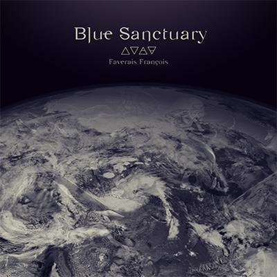 FRANCOIS FAVERAIS - Blue Sanctuary