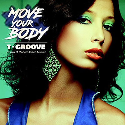 "T-GROOVE ""Move Your Body"""